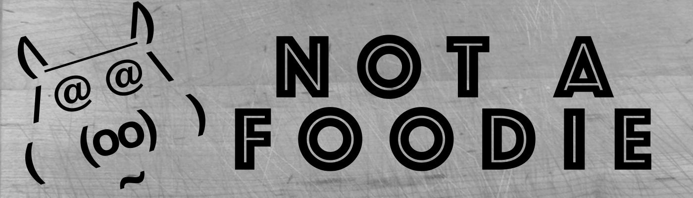 Notafoodie.com